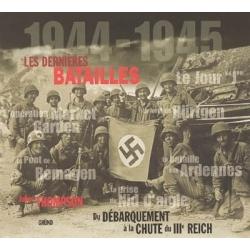 LES DERNIERES BATAILLES 1944-1945