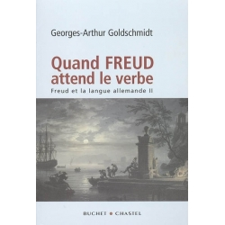 QUAND FREUD ATTEND LE VERBE  : FREUD ET LA LANGUE ALLEMANDE II