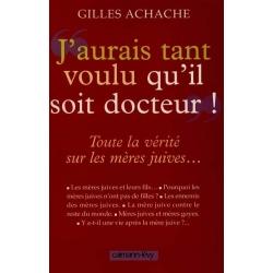 J'AURAI TANT VOULU QU'IL SOIT DOCTEUR - TOUTES LA VERITE SUR LES MERES JUIVES