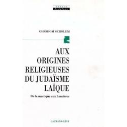 AUX ORIGINES RELIGIEUSES DU JUDAISME LAIQUE