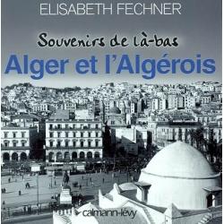 SOUVENIRS DE LA-BAS ALGER ET  L'ALGEROIS