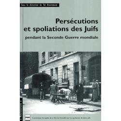 PERSECUTIONS ET SPOLIATIONS DES JUIFS PENDANT LA SECONDE GUERRE MONDIALE