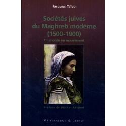 SOCIETES JUIVES DU MAGHREB MODERNE 1500-1900