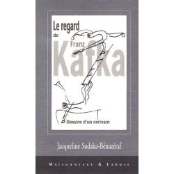 LE REGARD DE FRANZ KAFKA