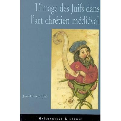 L'IMAGE DES JUIFS DANS L'ART CHRETIEN MEDIEVAL