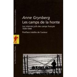LES CAMPS DE LA HONTE : LES INTERNES JUIFS DES CAMPS FRANCAIS 1939-1944