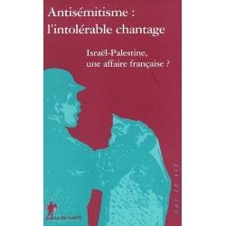 ANTISEMITISME  L'INTOLERABLE CHANTAGE