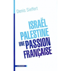 ISRAEL-PALESTINE  UNE PASSION FRANCAISE