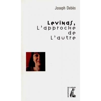 LEVINAS L'APPROCHE DE L'AUTRE