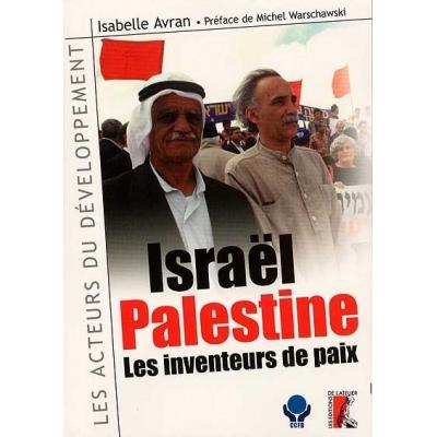 ISRAEL-PALESTINE : LES INVENTEURS DE PAIX