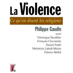 LA VIOLENCE : CE QU'EN DISENT LES RELIGIONS