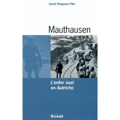 MAUTHAUSEN - L'ENFER NAZI EN AUTRICHE