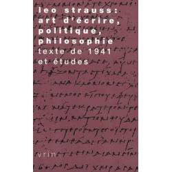 LEO STRAUSS : ART D'ECRIRE, PHILOSOPHIE, POLITIQUE