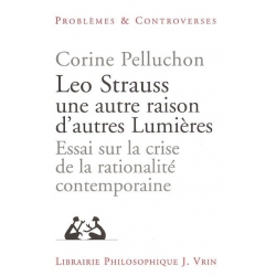 LEO STRAUSS UNE AUTRE RAISON D'AUTRES LUMIERES