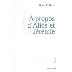 A PROPOS D' ALICE ET JEREMIE