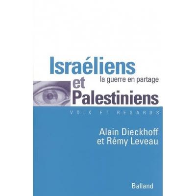 ISRAELIENS ET PALESTINIENS LA GUERRE EN PARTAGE