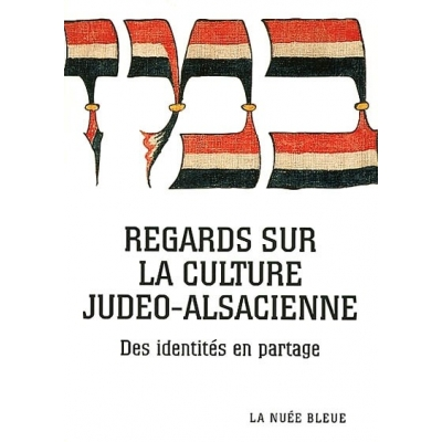 REGARDS SUR LA CULTURE JUDEO-ALSACIENNE