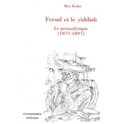 FREUD ET LE YIDDISH  LE PREANALYTIQUE (1877-1897)