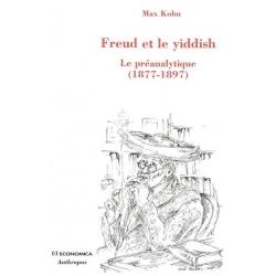 FREUD ET LE YIDDISH  LE PREANALYTIQUE (1877-1897)