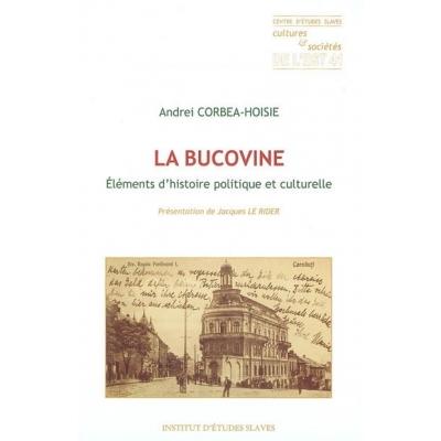 LA BUCOVINE : ELEMENTS D'HISTOIRE POLITIQUE ET CULTURELLE