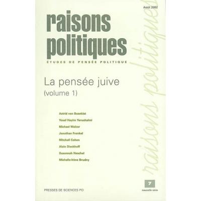 RAISONS POLITIQUES No7 - LA PENSEE JUIVE T.1 : HISTOIRE TRADITION MODERNITE