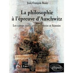 LA PHILOSOPHIE A L'EPREUVE D'AUSCHWITZ