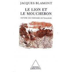 LE LION ET LE MOUCHERON HISTOIRE DES MARRANES DE TOULOUSE