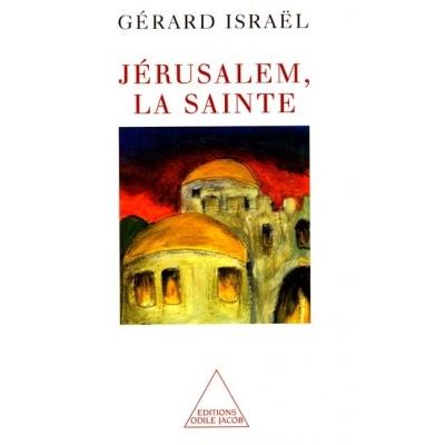 JERUSALEM, LA SAINTE