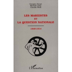 LES MARXISTES ET LA QUESTION NATIONALE 1848-1914