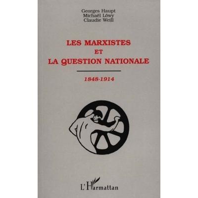LES MARXISTES ET LA QUESTION NATIONALE 1848-1914