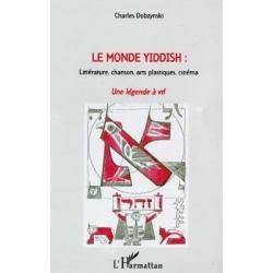 LE MONDE YIDDISH : LITTERATURE CHANSON ARTS PLASTIQUES CINEMA