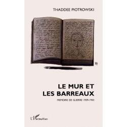 LE MUR ET LES BARREAUX MEMOIRE DE GUERRE 1939-1943