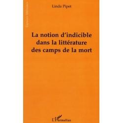 LA NOTION D'INDICIBLE DANS LA LITTERATURE DES CAMPS DE LA MORT