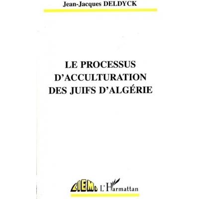 LE PROCESSUS D'ACCULTURATION DES JUIFS D'ALGERIE