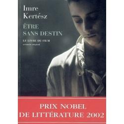 ETRE SANS DESTIN : LE LIVRE DU FILM