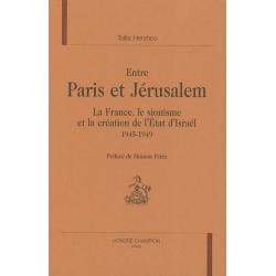 ENTRE PARIS ET JERUSALEM. LA FRANCE, LE SIONISME ET LA CREATION DE L'ETAT D'ISRAEL (1945-1949).