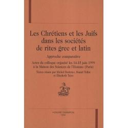 CHRETIENS ET LES JUIFS DANS LES SOCIETES DE RITES GREC ET LATIN : LES APPROCHE COMPARATIVE