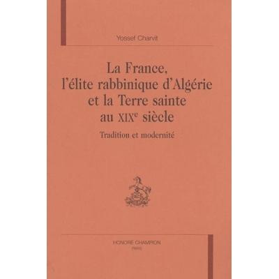 LA FRANCE, L'ELITE RABINNIQUE D'ALGERIE ET LA TERRE SAINTE