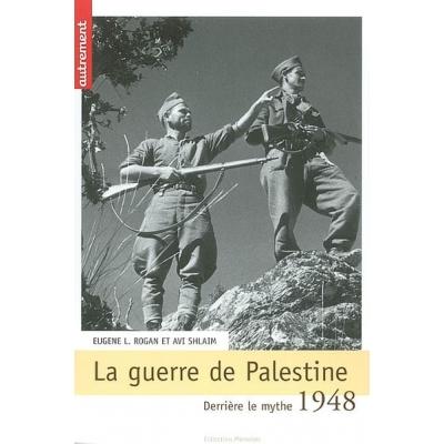 1948 LA GUERRE DE PALESTINE : DERRIERE LE MYTHE