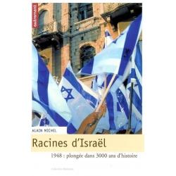 RACINES D'ISRAEL:1948 : PLONGEE DANS 3000 ANS D'HISTOIRE