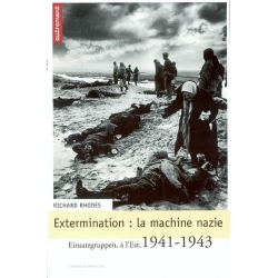 EXTERMINATION : LA MACHINE NAZIE