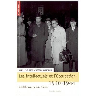 LES INTELLECTUELS ET L'OCCUPATION 1940-44