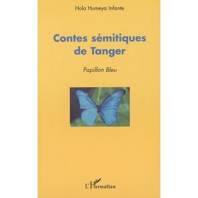 CONTES SEMITIQUES DE TANGER : PAPILLON BLEU