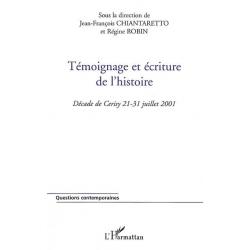 TEMOIGNAGE ET ECRITURE DE L'HISTOIRE