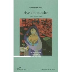 RIVE DE CENDRE : TRANSYLVANIE , AUSCHWITZ