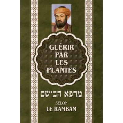 GUERIR PAR LES PLANTES SELON LE RAMBAM