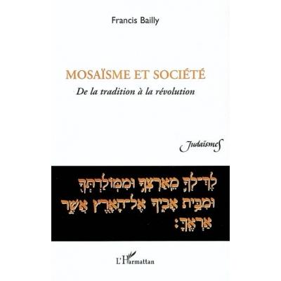 MOSAISME ET SOCIETE DE LA TRADITION A LA REVOLUTION