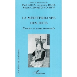 MEDITERRANEE DES JUIFS EXODES ET ENRACINEMENTS