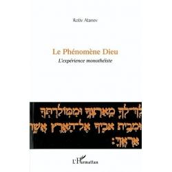 LE PHENOMENE DIEU : L'EXPERIENCE MONOTHEISTE