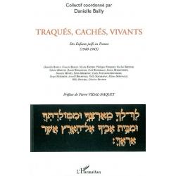 TRAQUES CACHES VIVANTS DES ENFANTS JUIFS EN FRANCE (1940-1945)